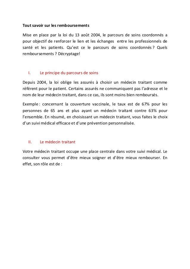 Tout savoir sur les remboursements Mise en place par la loi du 13 août 2004, le parcours de soins coordonnés a pour object...