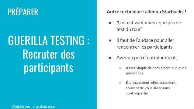 """@antoine_peze / antoinepeze.com PRÉPARER Autre technique : aller au Starbucks ! ● """"Un test vaut mieux que pas de test du t..."""