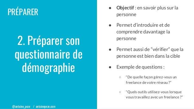 @antoine_peze / antoinepeze.com PRÉPARER ● Objectif : en savoir plus sur la personne ● Permet d'introduire et de comprendr...