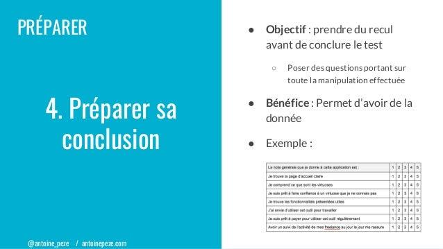 @antoine_peze / antoinepeze.com PRÉPARER ● Objectif : prendre du recul avant de conclure le test ○ Poser des questions por...