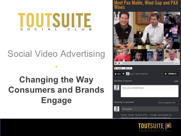 Social Video Advertising             Changing the WayConsumers and Brands      Engage