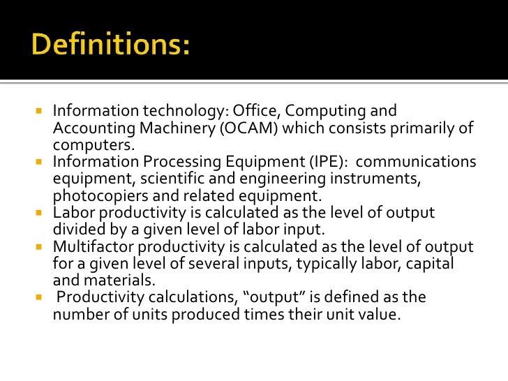 information technology and productivity a review The new industrial engineering: information technology and business process redesign an assessment of the productivity impact of information technologies (bsp) see jf rockart, chief executives define their own data needs, harvard business review, march-april 1979, pp 81-93.