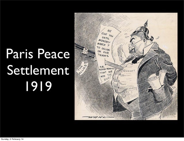 Paris Peace Settlement 1919  Sunday, 2 February 14