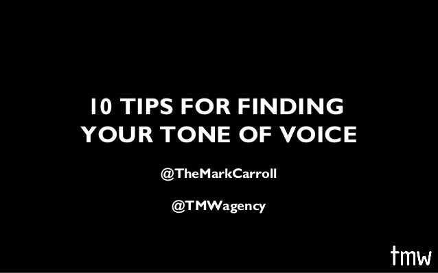 10 TIPS FOR FINDING YOUR TONE OF VOICE @TheMarkCarroll @TMWagency