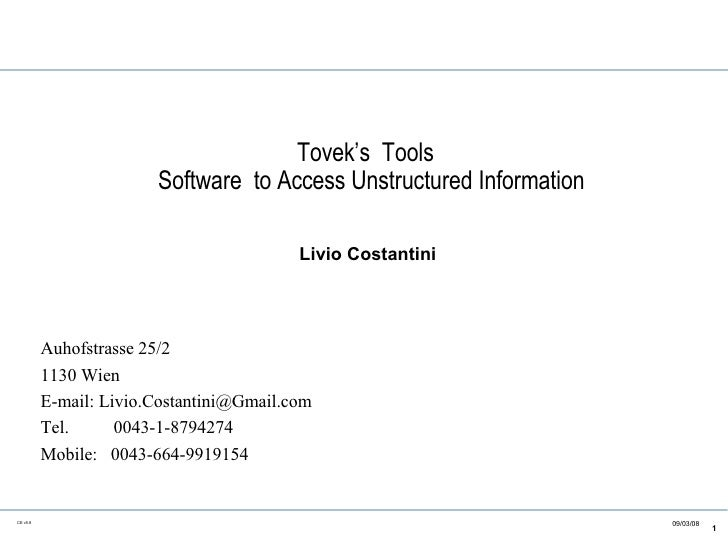 Livio Costantini Tovek's  Tools  Software  to Access Unstructured Information Auhofstrasse 25/2 1130 Wien E-mail: Livio.Co...