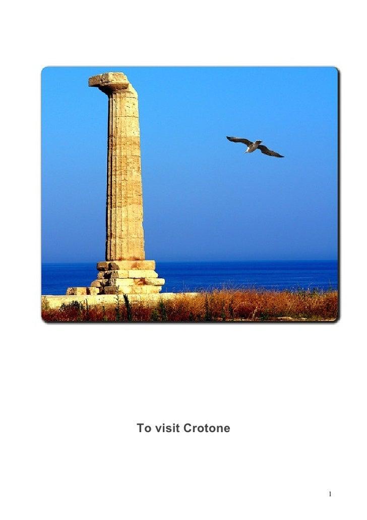 To visit Crotone                        1