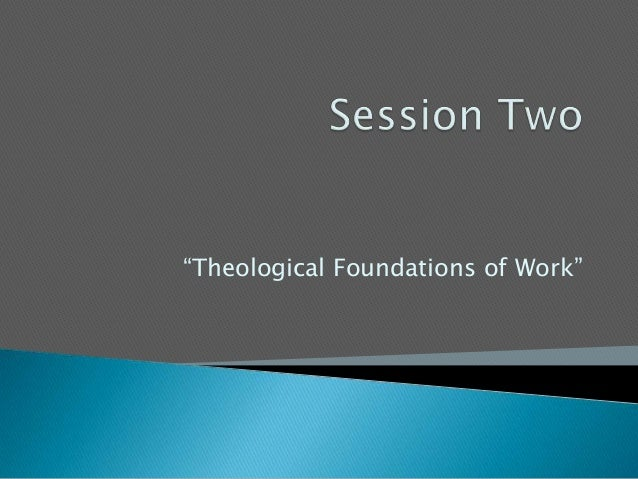 """""""Theological Foundations of Work"""""""