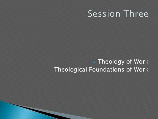  Theology of WorkTheological Foundations of Work