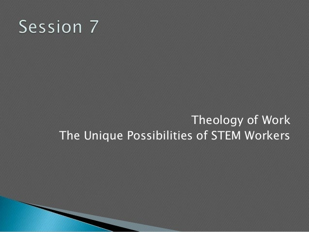 Theology of WorkThe Unique Possibilities of STEM Workers