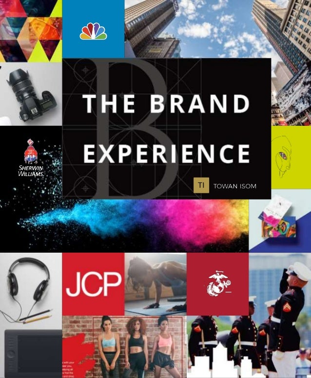 the Brand Experience The Brand Experience is a dive into what makes a great brand. Most companies think brands are a combi...