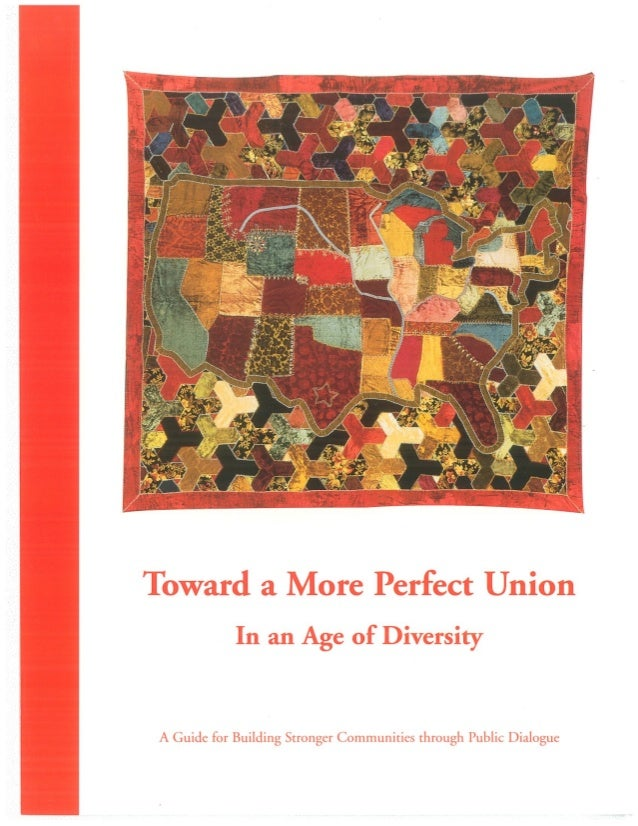 Toward a More Perfect Union in an Age of Diversity: A Guide for Building Stronger Communities Through Public Dialogue