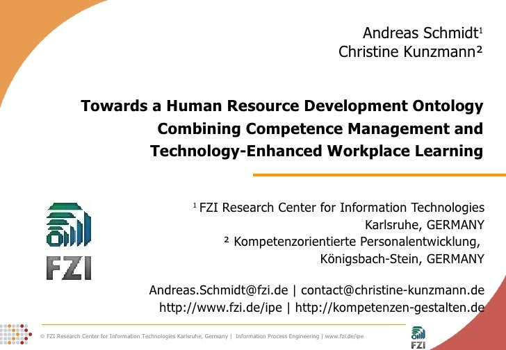 Towards a Human Resource Development Ontology Combining Competence Management and Technology-Enhanced Workplace Learning 1...