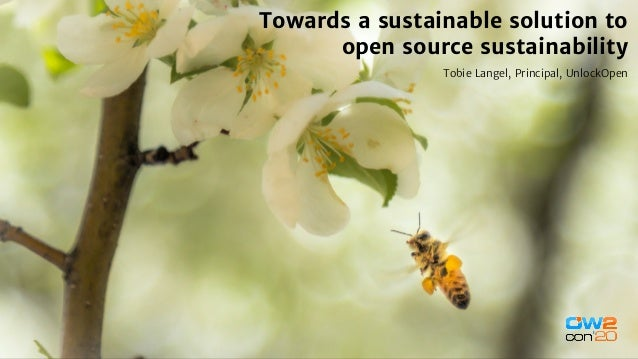 Towards a sustainable solution to open source sustainability Tobie Langel, Principal, UnlockOpen