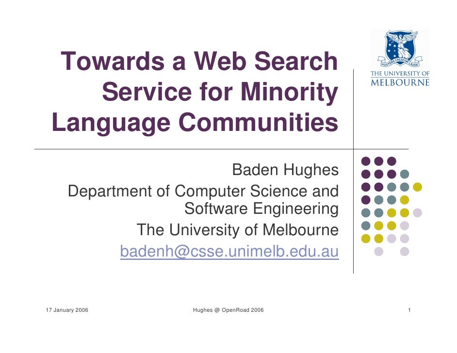 Towards a Web Search      Service for Minority  Language Communities                             Baden Hughes        Depar...