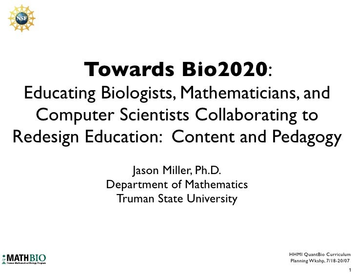 Towards Bio2020:  Educating Biologists, Mathematicians, and   Computer Scientists Collaborating to Redesign Education: Con...