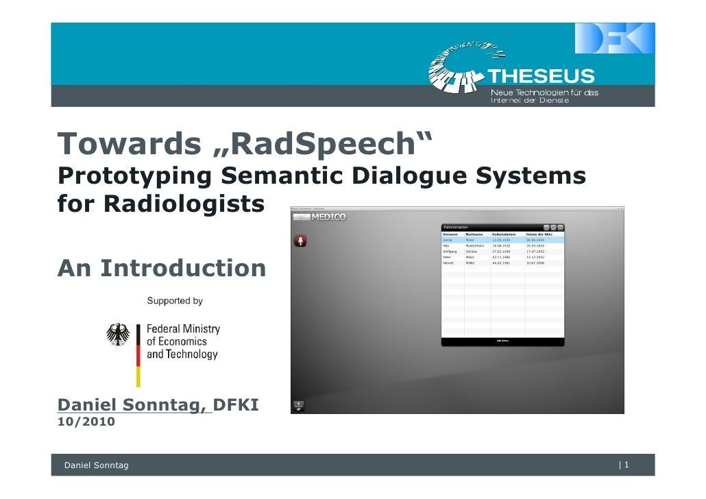 Towards RadSpeech - A speech dialogue system for radiologists