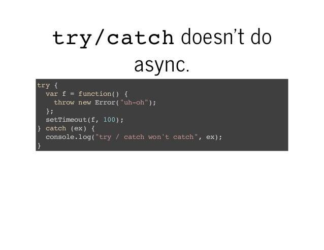 """tycth r / a c doesn'tdo async. ty{ r vrf=fnto( { a ucin) trwnwErr""""ho""""; ho e ro(u-h) } ; stieu(,10; eTmotf 0) }cth(x { ac..."""