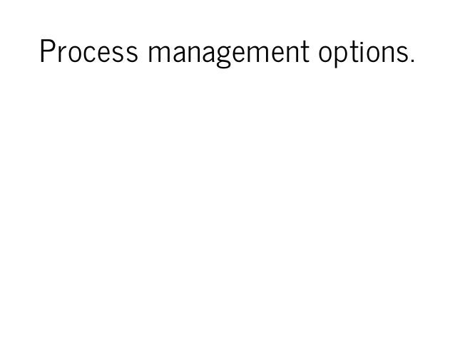 Processmanagementoptions.