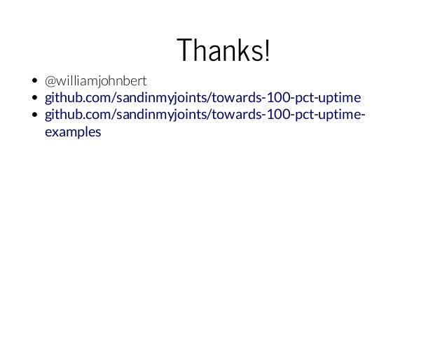 Thanks! @williamjohnbert github.com/sandinmyjoints/towards-100-pct-uptime github.com/sandinmyjoints/towards-100-pct-uptime...
