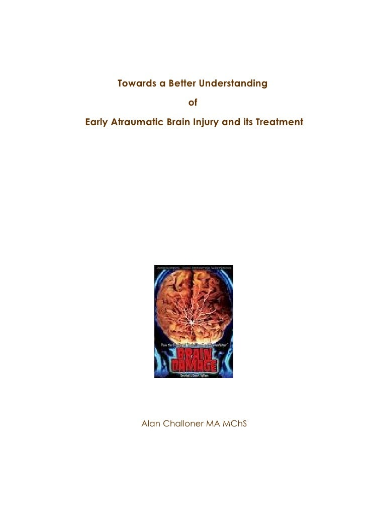 Towards a Better Understanding                       of Early Atraumatic Brain Injury and its Treatment                 Al...