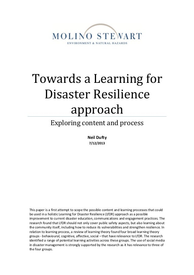 Towards a Learning for Disaster Resilience approach Exploring content and process Neil Dufty 7/12/2013 This paper is a fir...