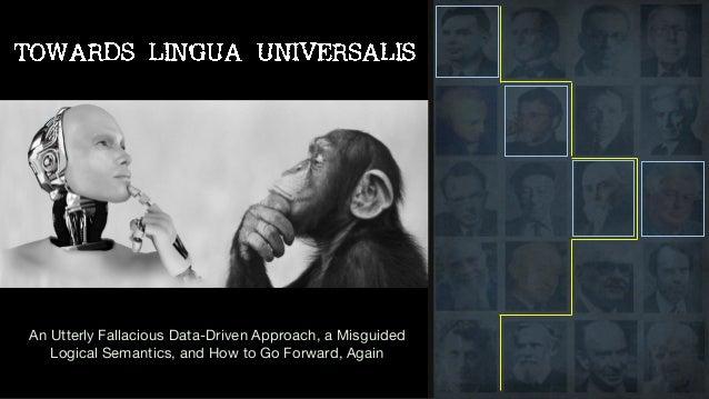 An Utterly Fallacious Data-Driven Approach, a Misguided Logical Semantics, and How to Go Forward, Again