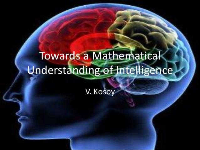 Towards a MathematicalUnderstanding of Intelligence           V. Kosoy
