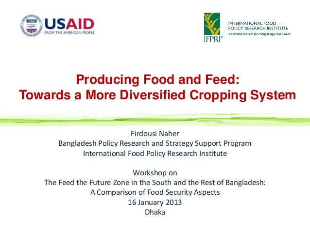 Producing Food and Feed:Towards a More Diversified Cropping System                             Firdousi Naher       Bangla...