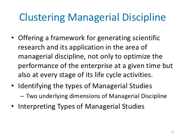 Clustering Managerial Discipline• Offering a framework for generating scientific  research and its application in the area...