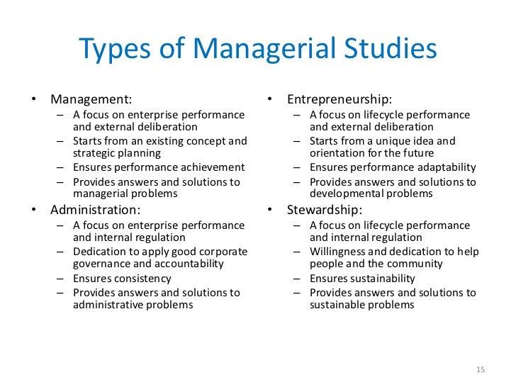 Types of Managerial Studies• Management:                               • Entrepreneurship:    – A focus on enterprise perf...