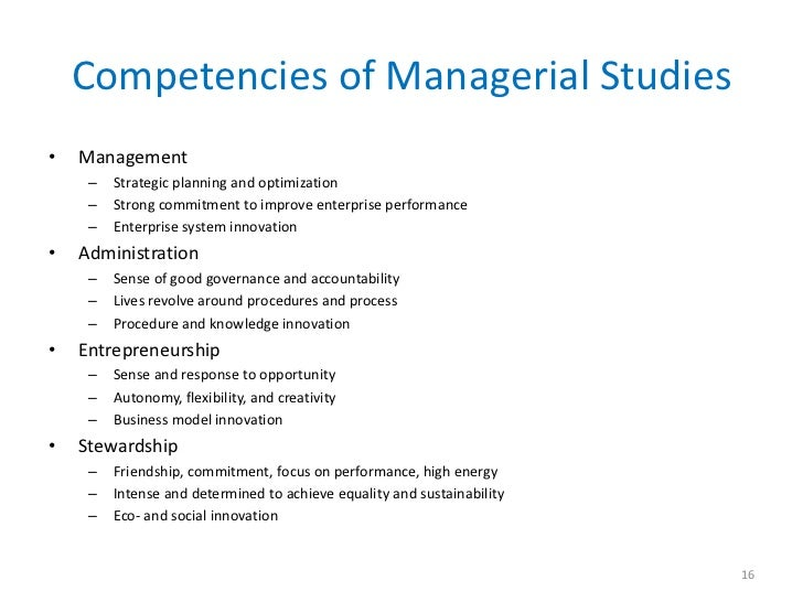 Competencies of Managerial Studies•   Management     –   Strategic planning and optimization     –   Strong commitment to ...