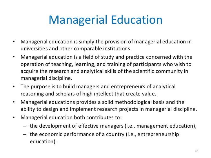 Managerial Education• Managerial education is simply the provision of managerial education in  universities and other comp...