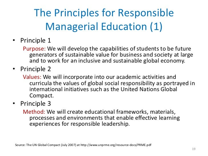 The Principles for Responsible              Managerial Education (1)• Principle 1     Purpose: We will develop the capabil...