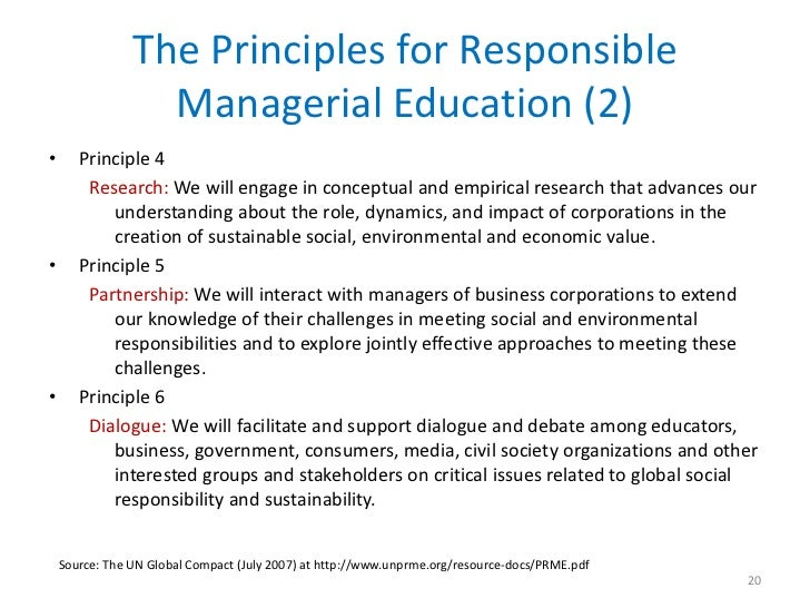 The Principles for Responsible                  Managerial Education (2)•      Principle 4        Research: We will engage...