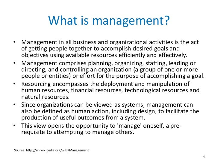 What is management?• Management in all business and organizational activities is the act  of getting people together to ac...