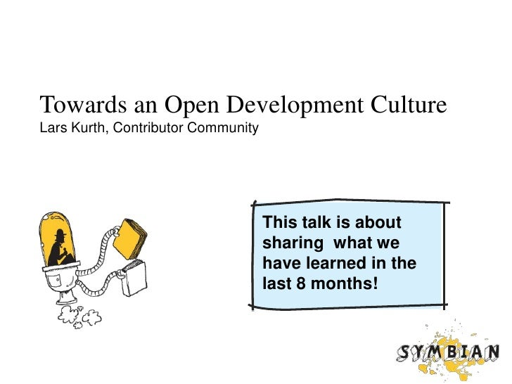 Towards an Open Development CultureLars Kurth, Contributor Community<br />This talk is about sharing  what we have learned...