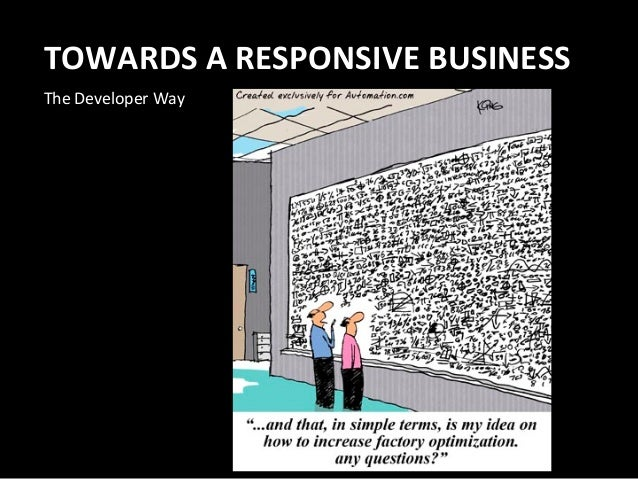 TOWARDS  A  RESPONSIVE  BUSINESS   The  Developer  Way