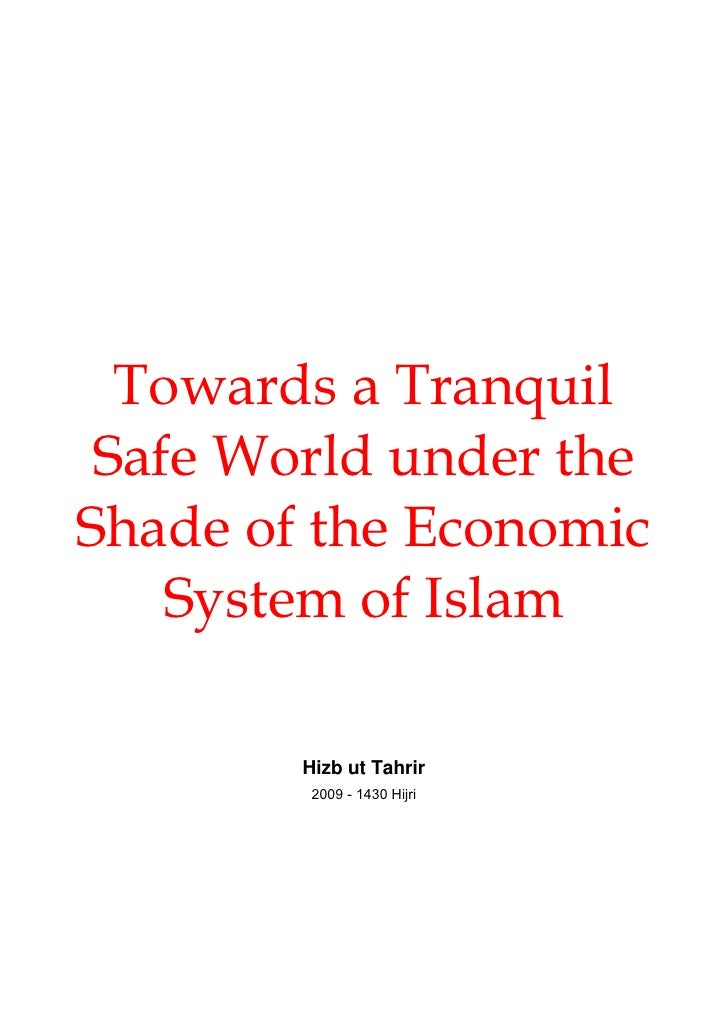 Towards a Tranquil  Safe World under the Shade of the Economic     System of Islam          Hizb ut Tahrir          2009 -...