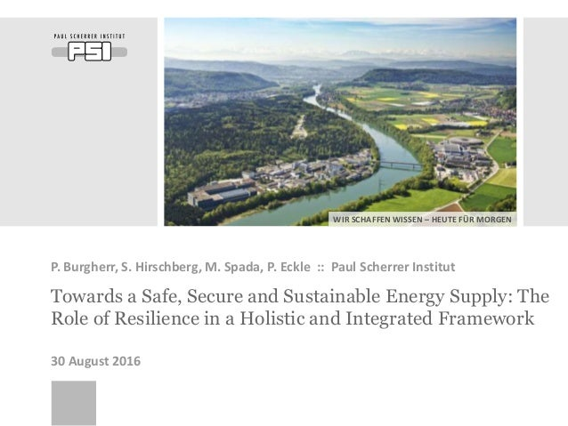 WIR SCHAFFEN WISSEN – HEUTE FÜR MORGEN Towards a Safe, Secure and Sustainable Energy Supply: The Role of Resilience in a H...