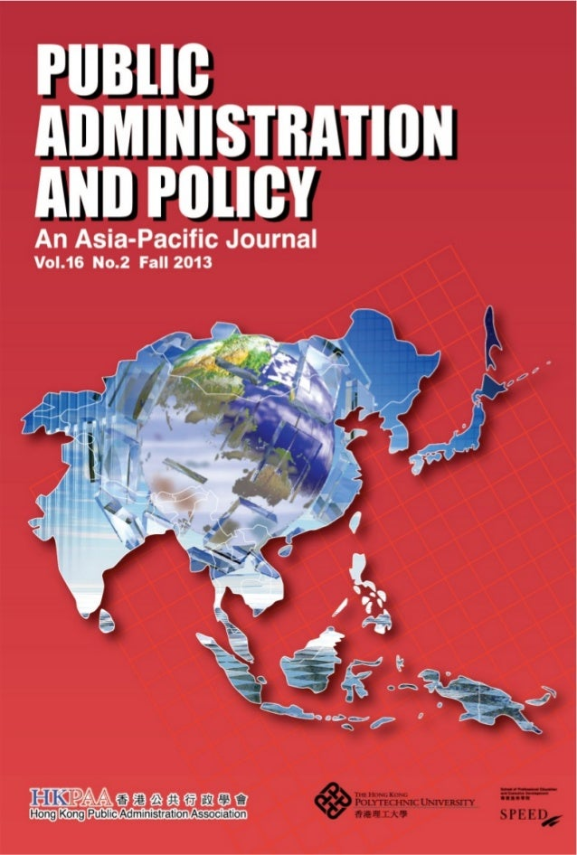PUBLIC ADMINISTRATION AND POLICY An Asia-Pacific Journal  PUBLIC ADMINISTRATION AND POLICY  Editor-in-Chief Professor Sonn...