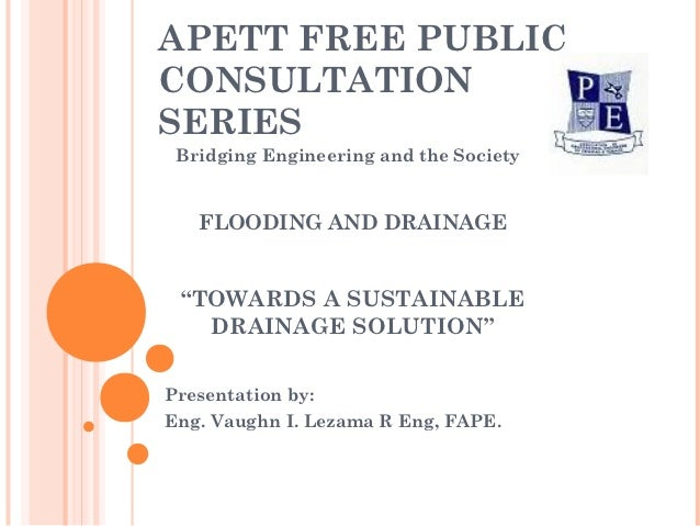 """APETT FREE PUBLICCONSULTATIONSERIES Bridging Engineering and the Society   FLOODING AND DRAINAGE """"TOWARDS A SUSTAINABLE   ..."""