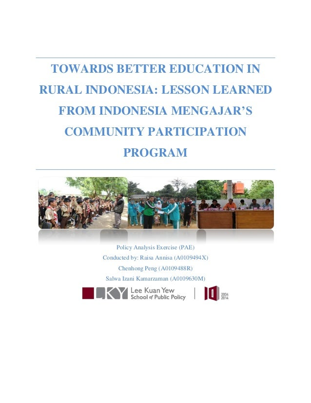 TOWARDS BETTER EDUCATION IN RURAL INDONESIA: LESSON LEARNED FROM INDONESIA MENGAJAR'S COMMUNITY PARTICIPATION PROGRAM Poli...