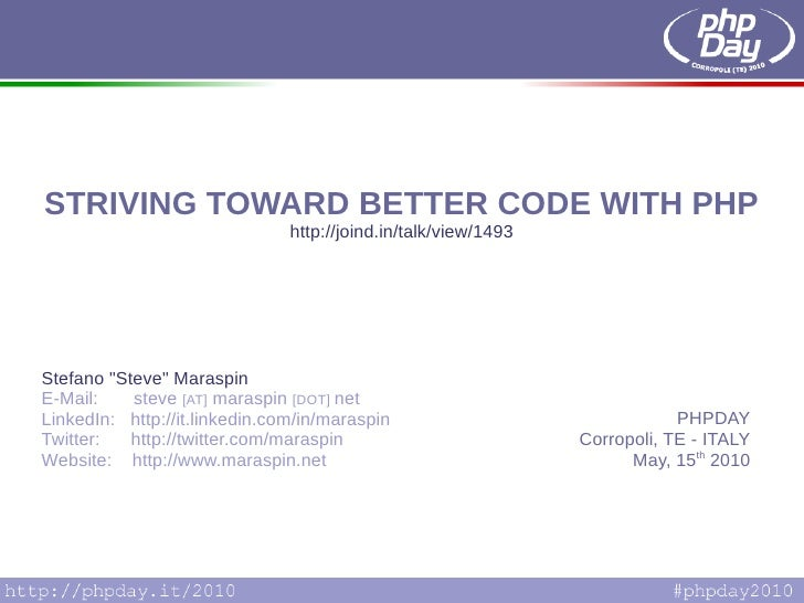 """STRIVING TOWARD BETTER CODE WITH PHP                                    http://joind.in/talk/view/1493         Stefano """"St..."""