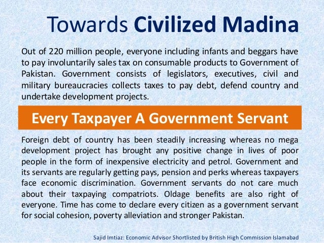 Every Taxpayer A Government Servant Towards Civilized Madina Out of 220 million people, everyone including infants and beg...