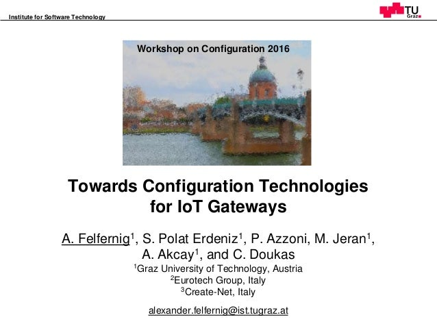 Workshop on Configuration 2016, Toulouse, France Institute for Software Technology 1 Towards Configuration Technologies fo...