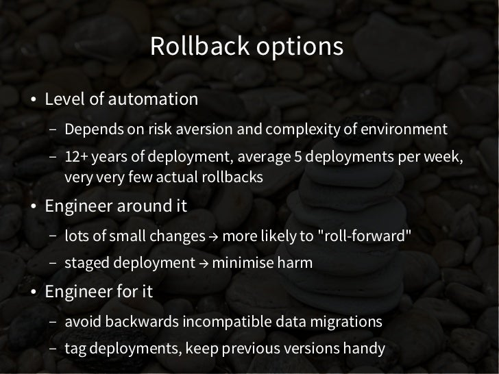 "Rollback options  ""My deployment rollback strategy is     like a car with no reverse gear.      You can still go backwards..."