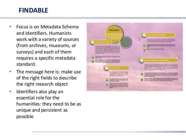 • Focus is on Metadata Schema and Identifiers. Humanists work with a variety of sources (from archives, museums, or survey...