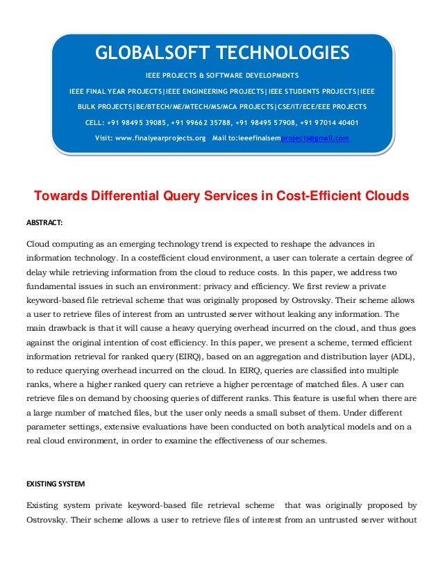Towards Differential Query Services in Cost-Efficient Clouds ABSTRACT: Cloud computing as an emerging technology trend is ...