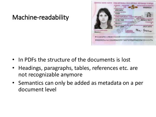Machine-readability • In PDFs the structure of the documents is lost • Headings, paragraphs, tables, references etc. are n...