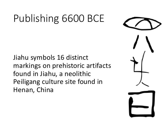 Publishing 6600 BCE Jiahu symbols 16 distinct markings on prehistoric artifacts found in Jiahu, a neolithic Peiligang cult...